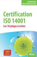 Certification ISO 14001 (2e éd.) - Les 10 pièges à éviter