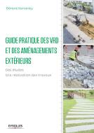 Guide pratique des VRD et aménagements extérieurs (2e éd.)