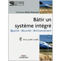 Bâtir un système intégré - Qualité - Sécurité - Environnemen...