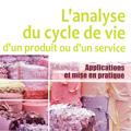 Analyse du cycle de vie d'un produit ou d'un service - Appli...