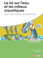 La loi sur l'eau et les milieux aquatiques