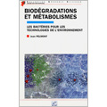 Biodégradations et métabolismes. Les bactéries pour les tech...