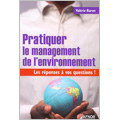 Pratiquer le management de l'environnement