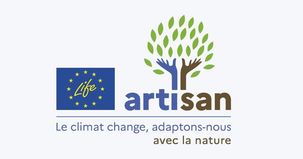 Projet Life Artisan: accroître la résilience des territoires grâce aux solutions fondées sur la nature