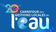 Le Carrefour des Gestions Locales de l'Eau, un salon stratégique